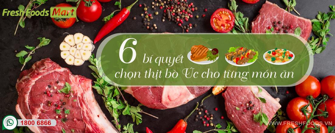 6 bí quyết chọn thịt bò Úc cho từng món ăn