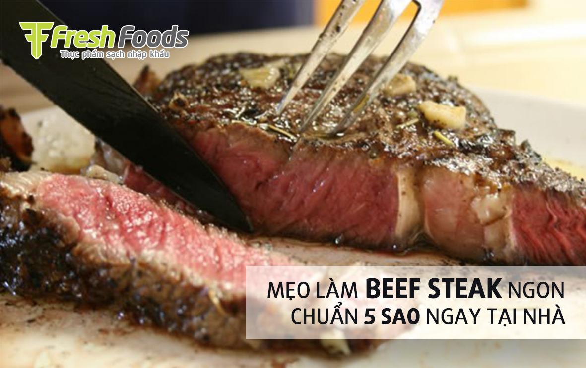 Mẹo làm Beef Steak ngon chuẩn 5 sao ngay tại nhà
